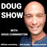 Affiliate Marketing & Side Hustles on the Doug.Show