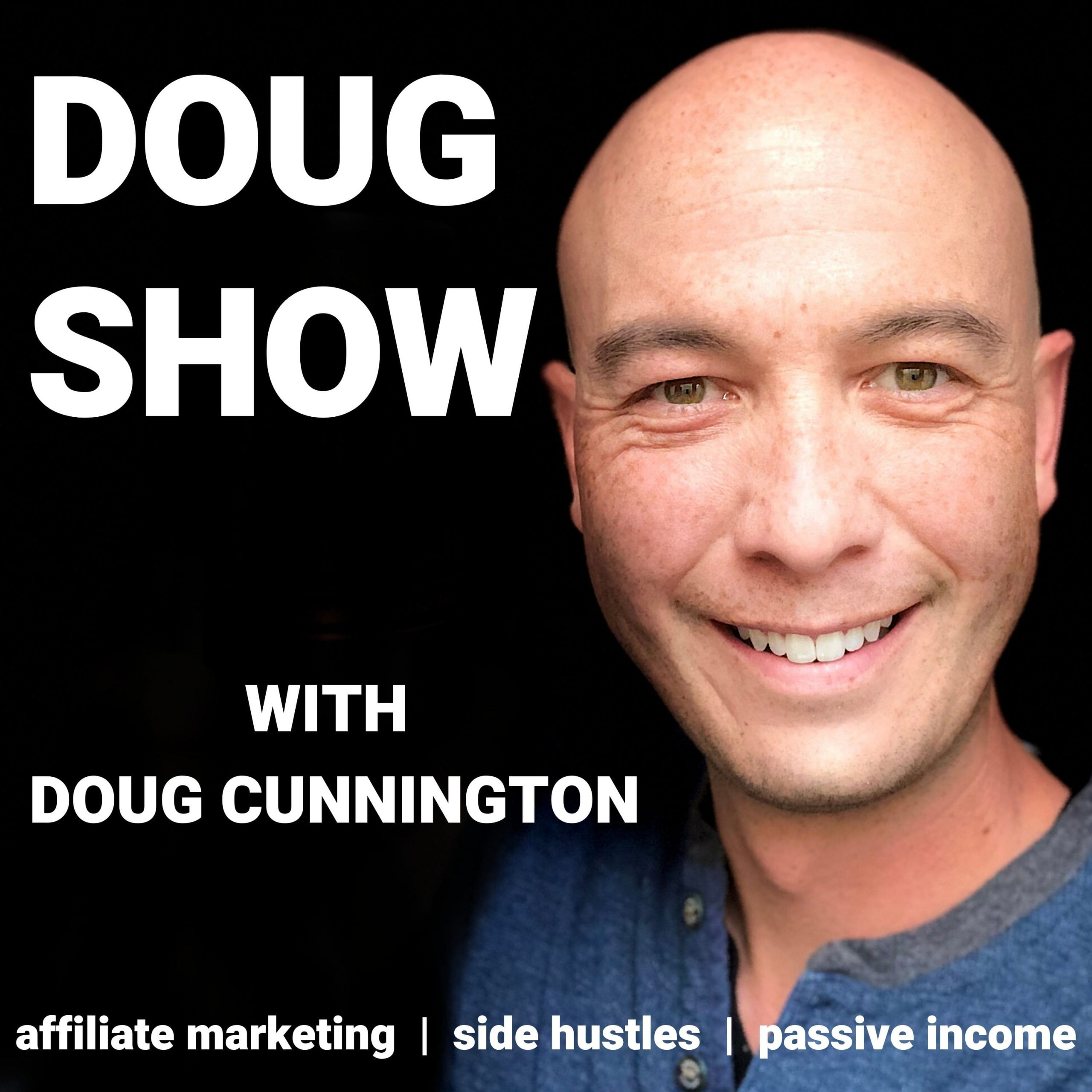 Affiliate Marketing & Side Hustles on the Doug.Show